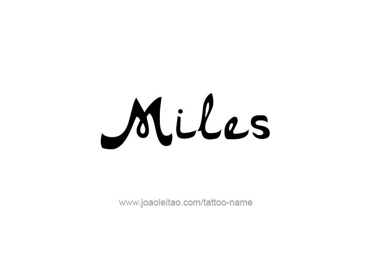 Tattoo Design  Name Miles