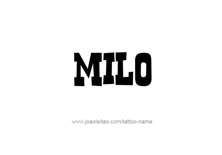Tattoo Design  Name Milo