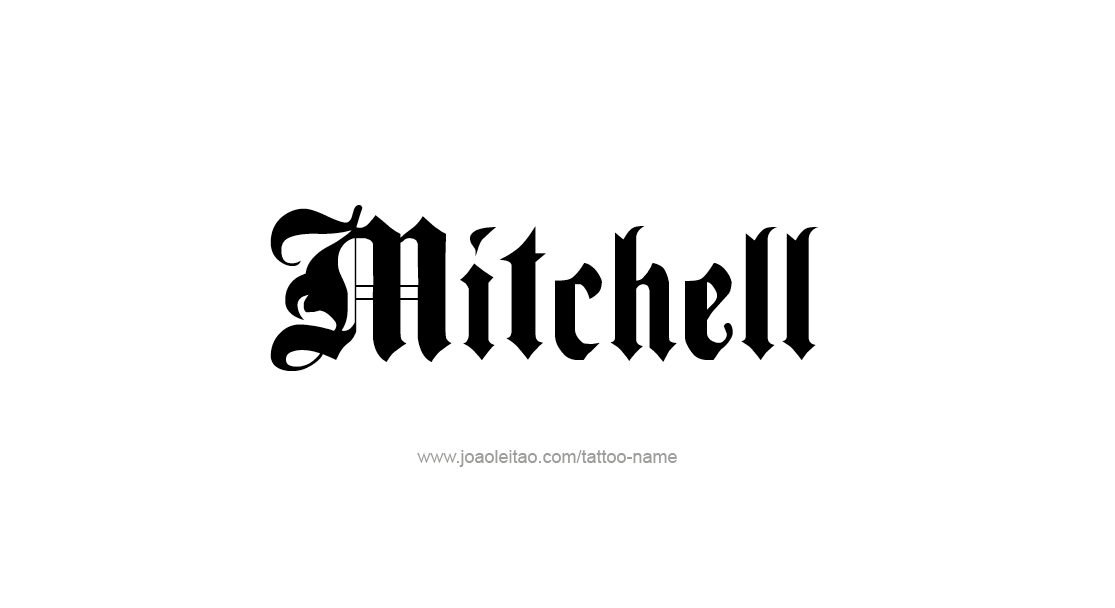 Tattoo Design  Name Mitchell