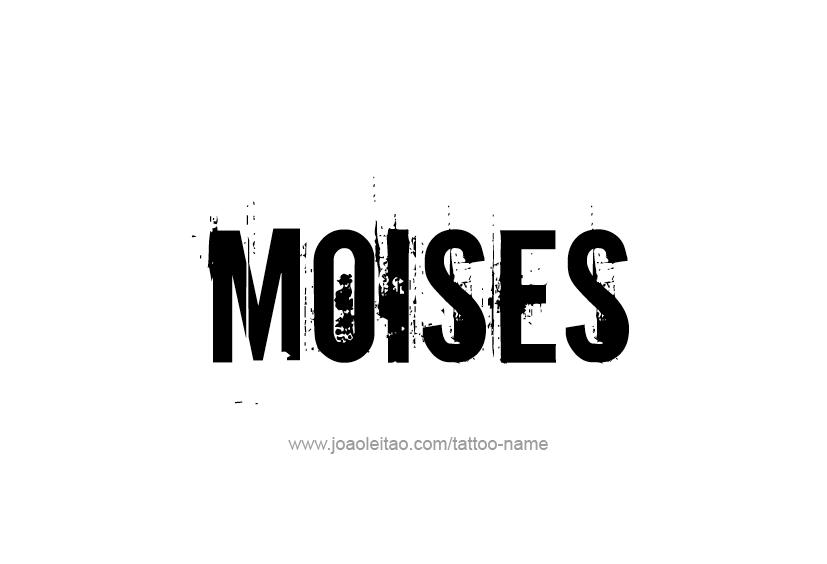 Tattoo Design  Name Moises