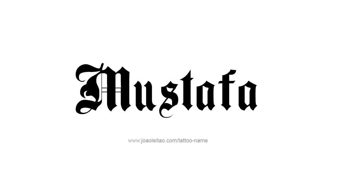 Tattoo Design  Name Mustafa