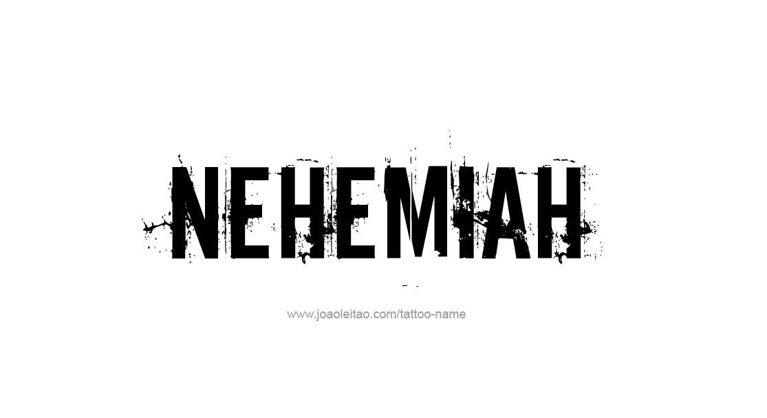 Tattoo Design  Name Nehemiah