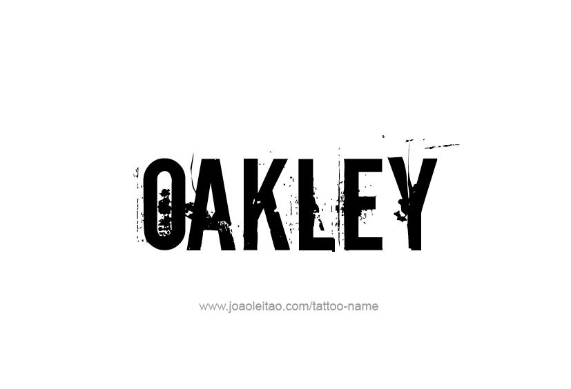 Tattoo Design  Name Oakley