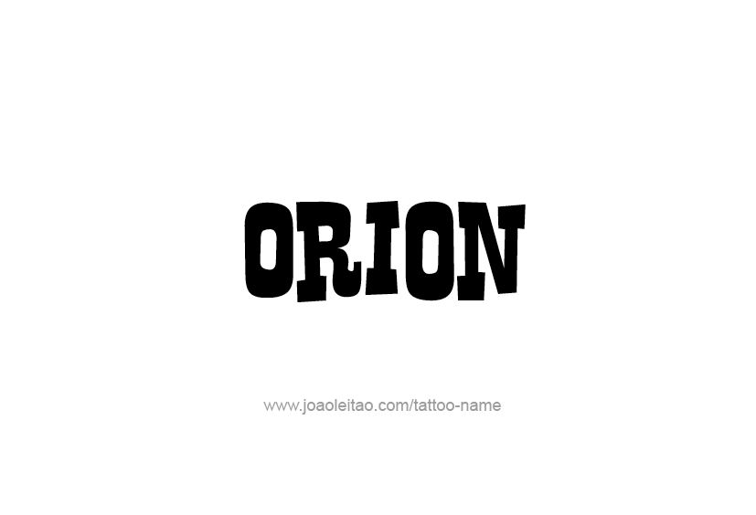 Tattoo Design  Name Orion