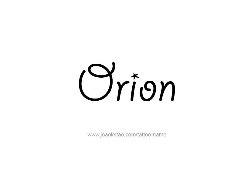 Tattoo Design  Name Orion