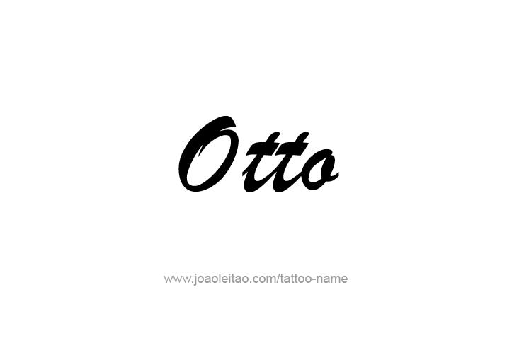 Tattoo Design  Name Otto
