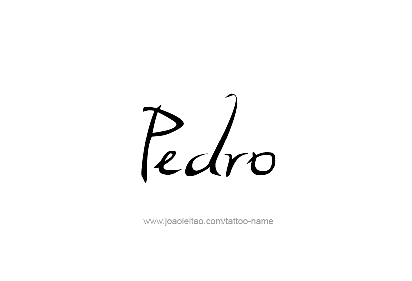 Tattoo Design  Name Pedro