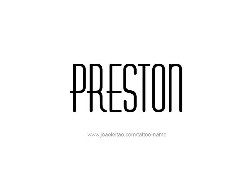 Tattoo Design  Name Preston