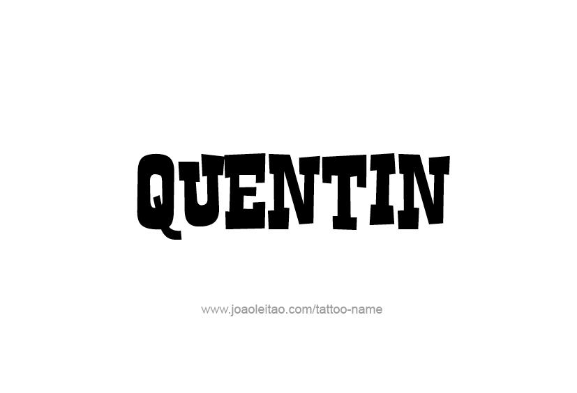 Tattoo Design  Name Quentin