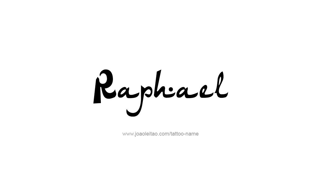 Tattoo Design  Name Raphael