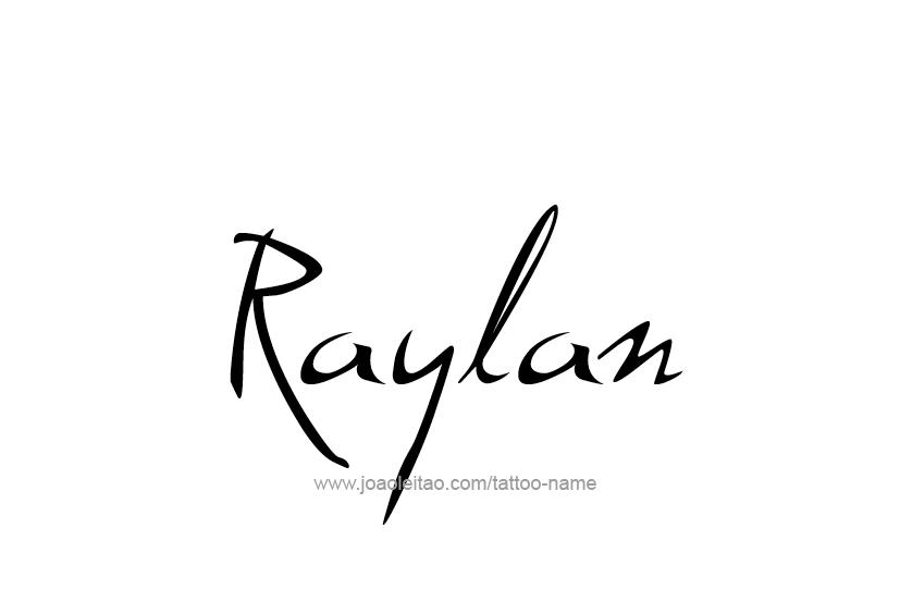 Tattoo Design  Name Raylan