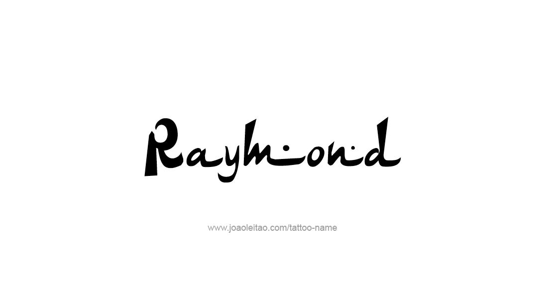 Tattoo Design  Name Raymond