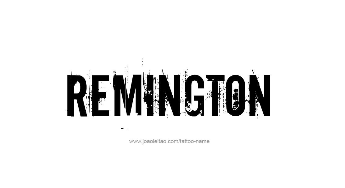 Tattoo Design  Name Remington