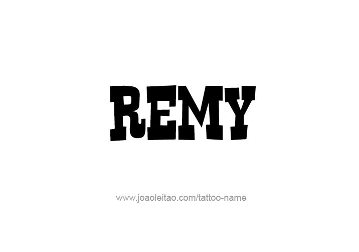 Tattoo Design  Name Remy