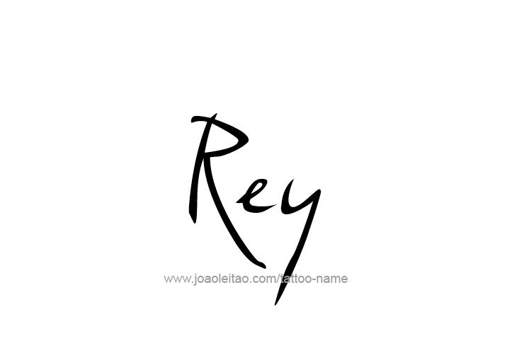 Tattoo Design  Name Rey