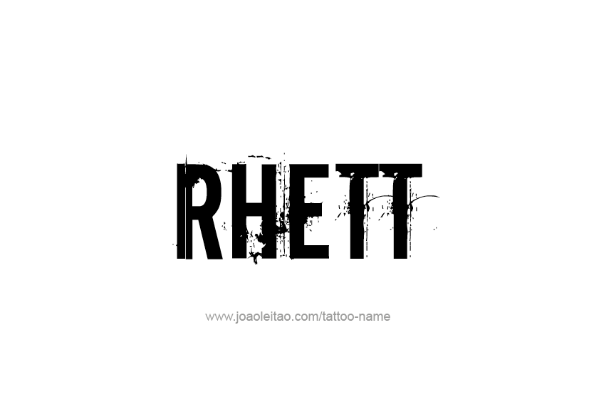 Tattoo Design  Name Rhett