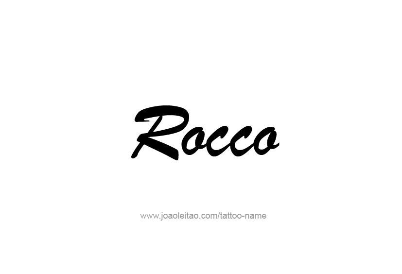 Tattoo Design  Name Rocco
