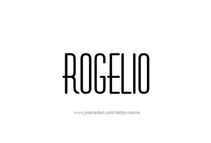 Tattoo Design  Name Rogelio