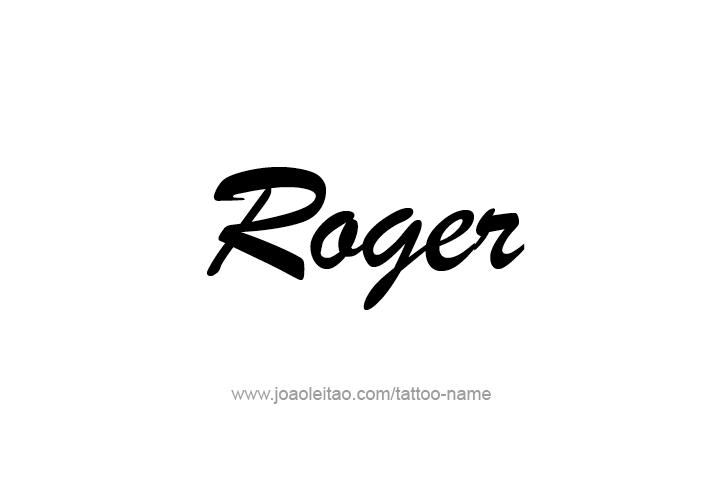 Tattoo Design  Name Roger