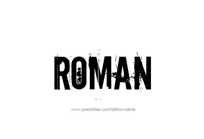 Tattoo Design  Name Roman