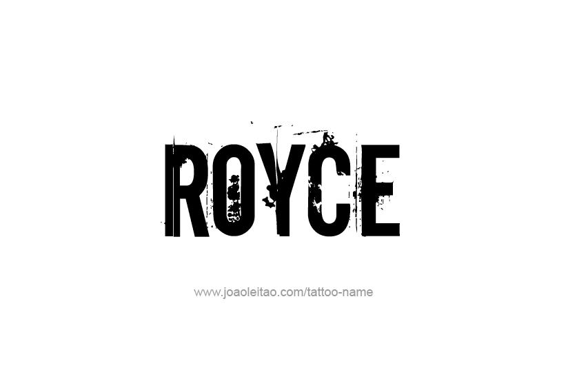Tattoo Design  Name Royce