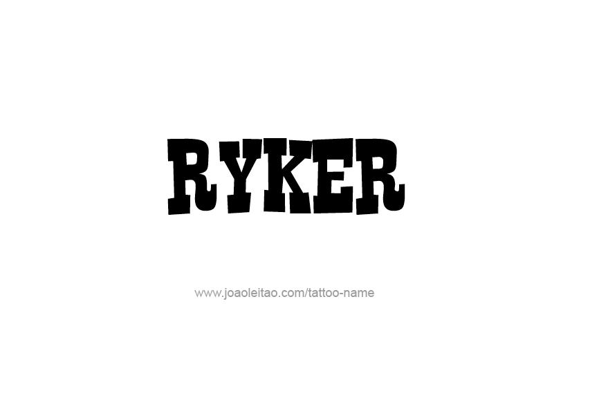 Tattoo Design  Name Ryker