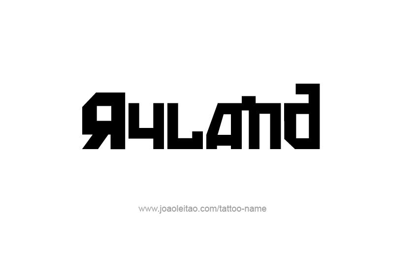 Tattoo Design  Name Ryland