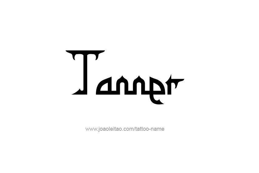 Tattoo Design  Name Tanner