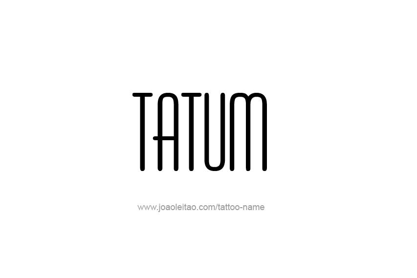 Tattoo Design  Name Tatum