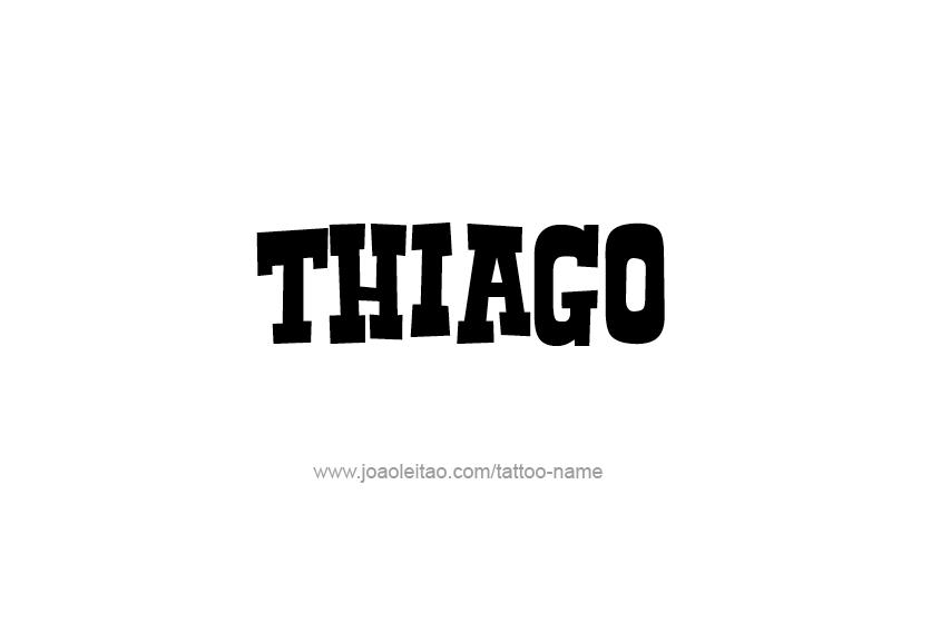 Tattoo Design  Name Thiago