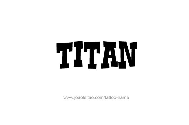 Tattoo Design  Name Titan