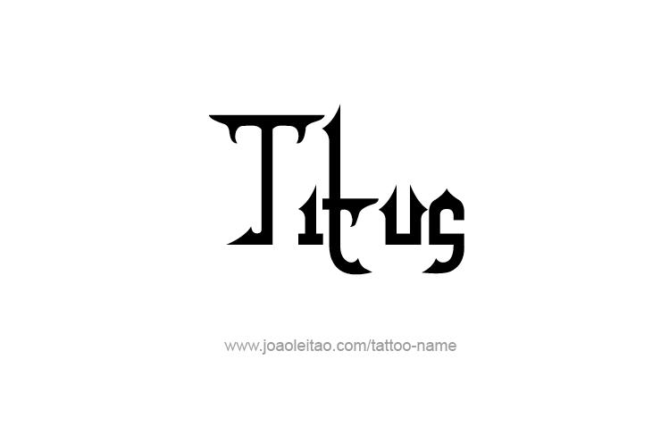 Tattoo Design  Name Titus