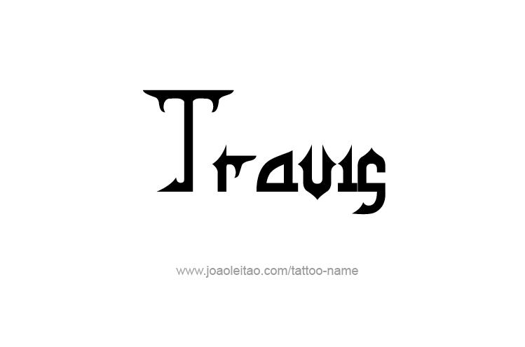 Tattoo Design  Name Travis