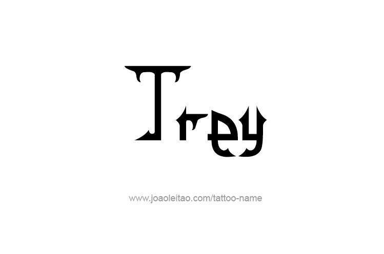 Tattoo Design  Name Trey