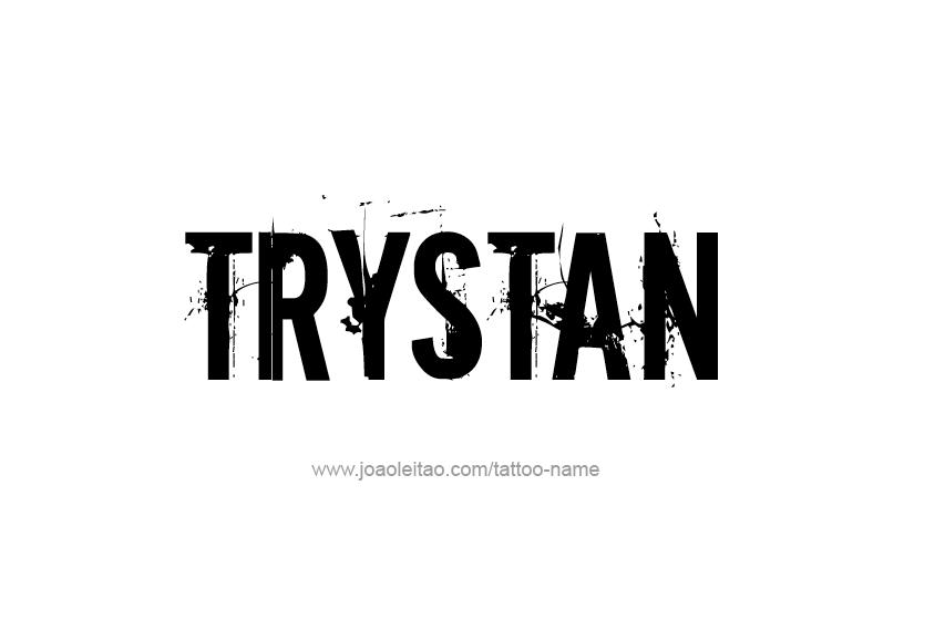 Tattoo Design  Name Trystan