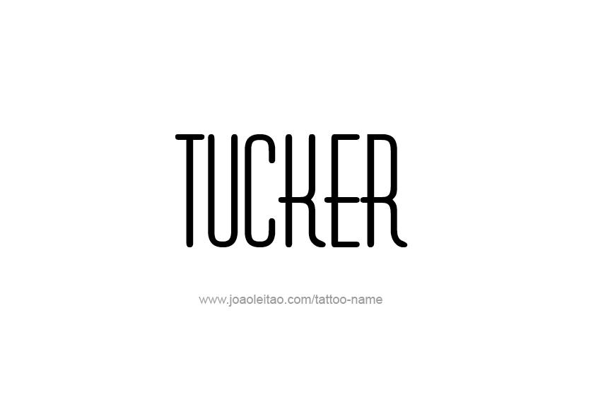 Tattoo Design  Name Tucker