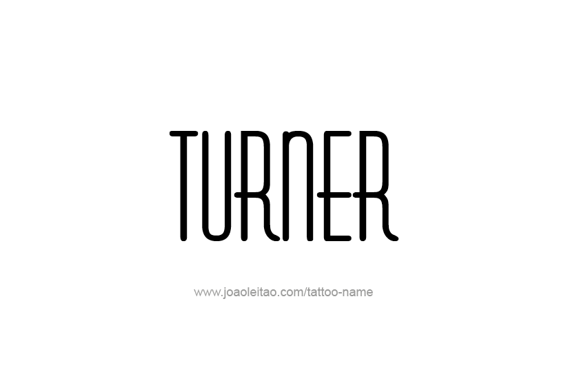 Tattoo Design  Name Turner