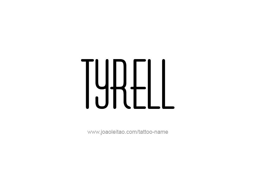 Tattoo Design  Name Tyrell