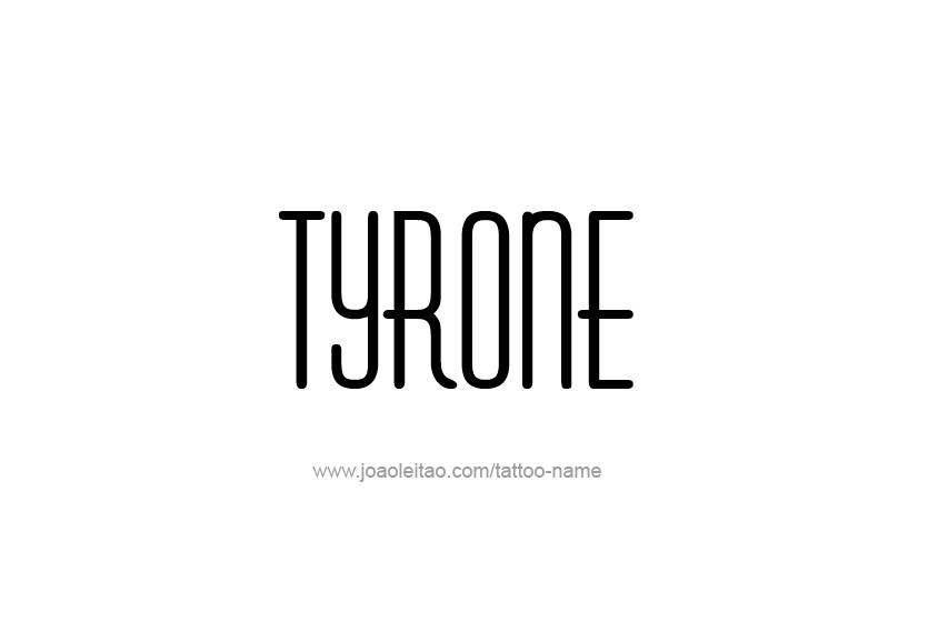 Tattoo Design  Name Tyrone