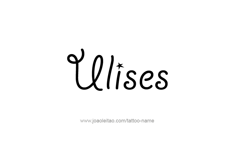 Tattoo Design  Name Ulises