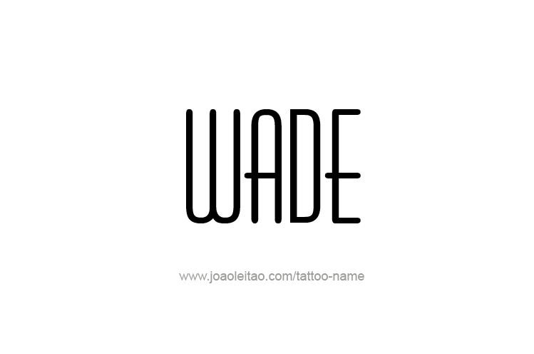 Tattoo Design  Name Wade
