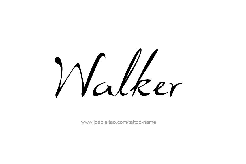 Tattoo Design  Name Walker