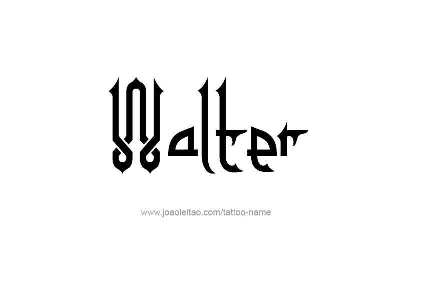 Tattoo Design  Name Walter