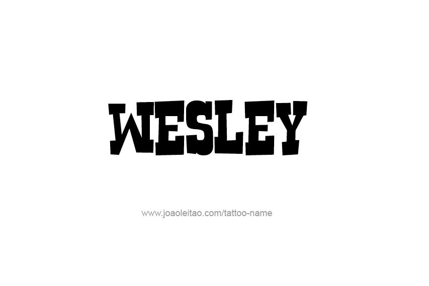 Tattoo Design  Name Wesley