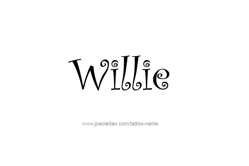 Tattoo Design  Name Willie