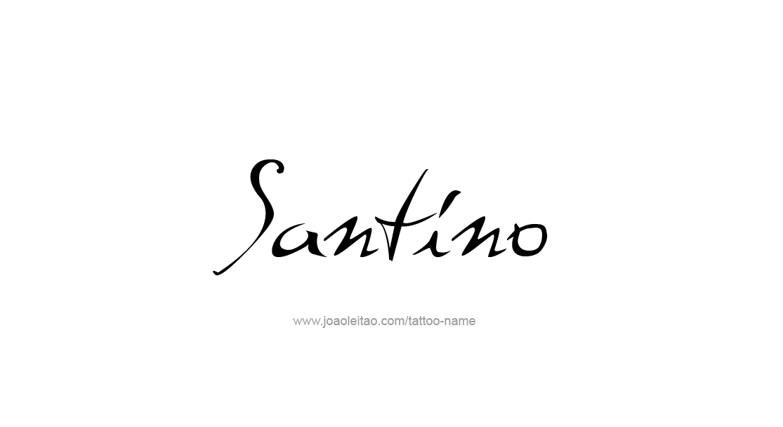 Santino Name Tattoo Designs It is a reminder of who you are or whoever you value. santino name tattoo designs