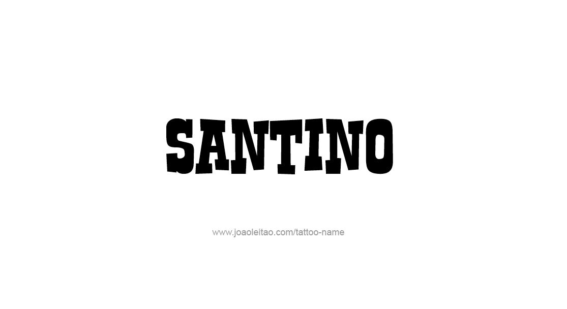 Tattoo Design  Name Santino