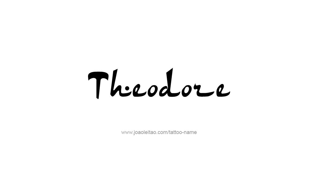 Tattoo Design  Name Theodore