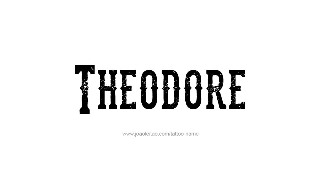 Theodore Name Tattoo Designs