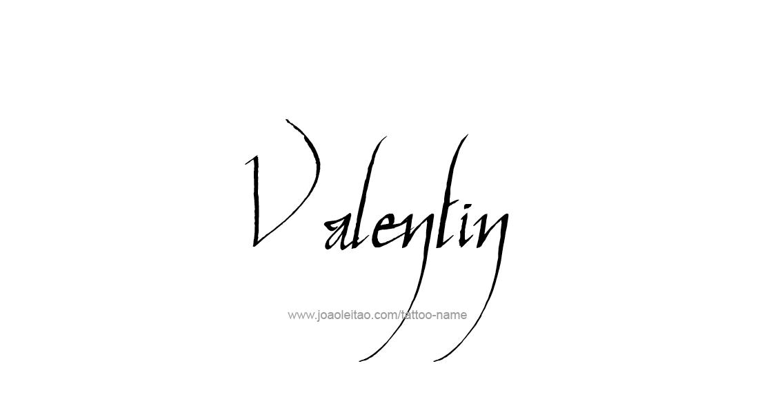 Tattoo Design  Name Valentin